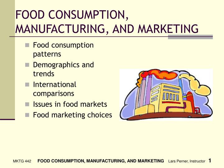 food consumption manufacturing and marketing n.