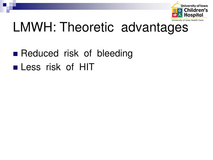 LMWH: Theoretic  advantages