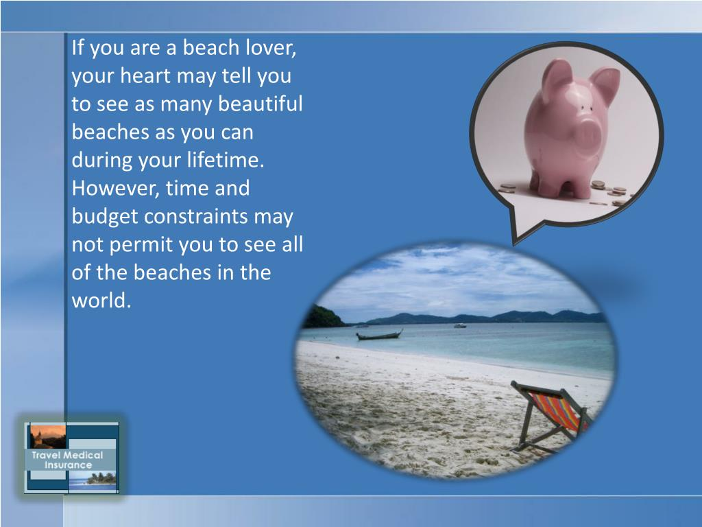 If you are a beach lover, your heart may tell you to see as many beautiful beaches as you can during your lifetime. However, time and budget constraints may not permit you to see all of the beaches in the world.