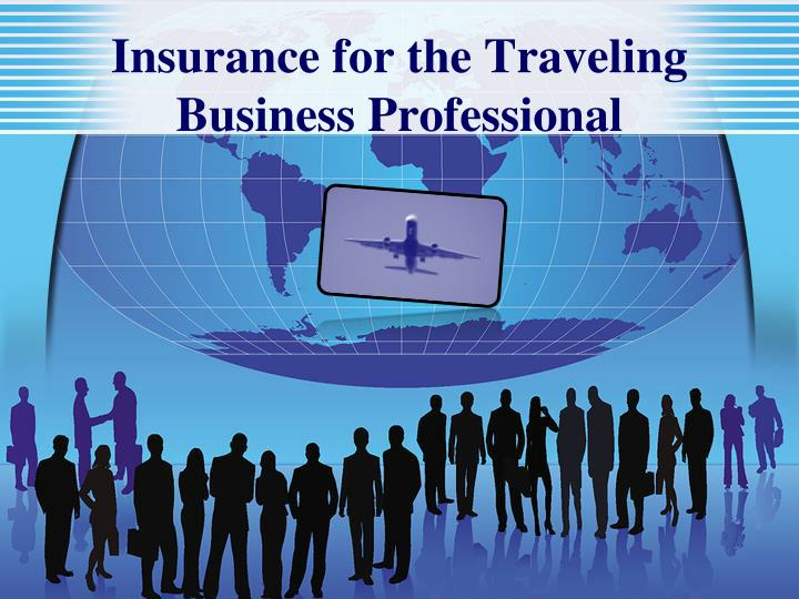 Insurance for the traveling business professional