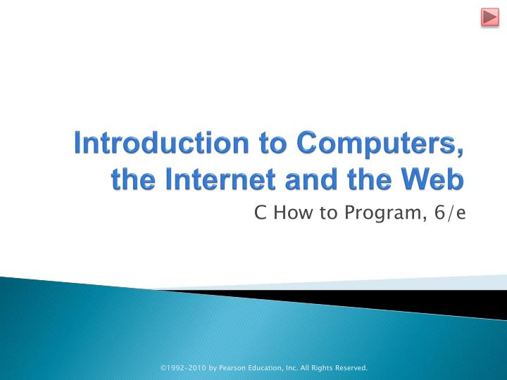 introduction to computers the internet and the web n.