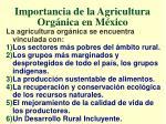 importancia de la agricultura org nica en m xico