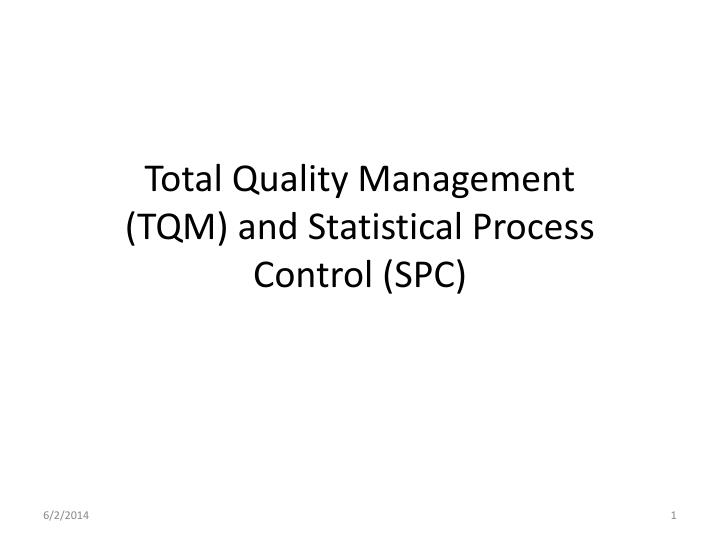 total quality management tqm and statistical process control spc n.