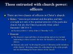 those entrusted with church power officers2