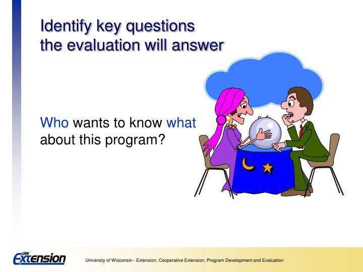 Identify key questions