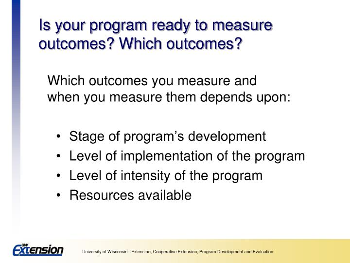 Is your program ready to measure outcomes? Which outcomes?
