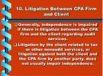 10 litigation between cpa firm and client