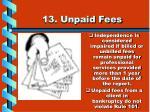 13 unpaid fees