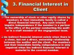 3 financial interest in client