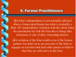 5 former practitioners
