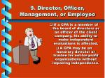 9 director officer management or employee