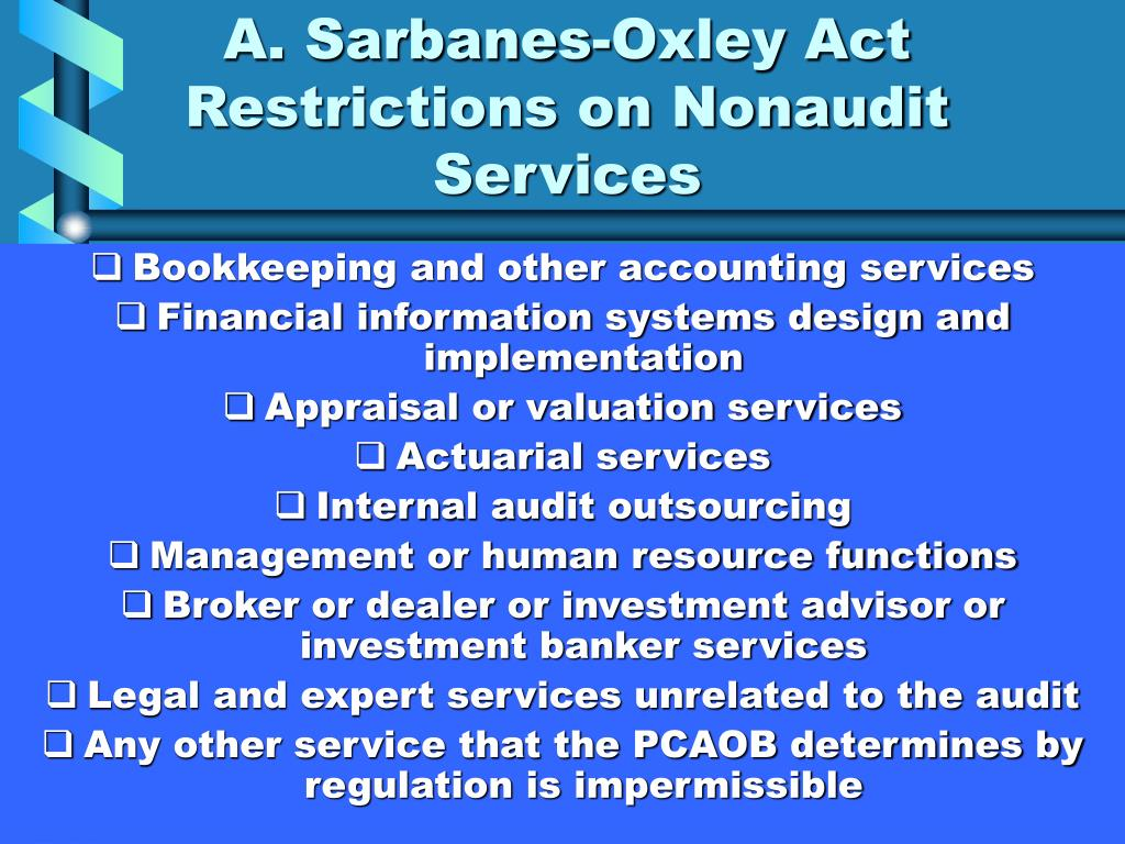 A. Sarbanes-Oxley Act Restrictions on Nonaudit Services