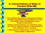 d interpretations of rules of conduct part iii