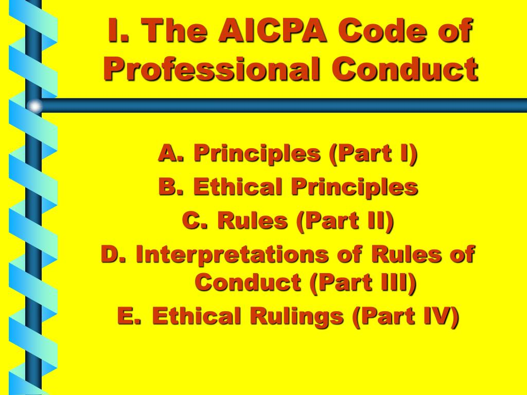 I. The AICPA Code of Professional Conduct