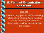 k form of organization and name