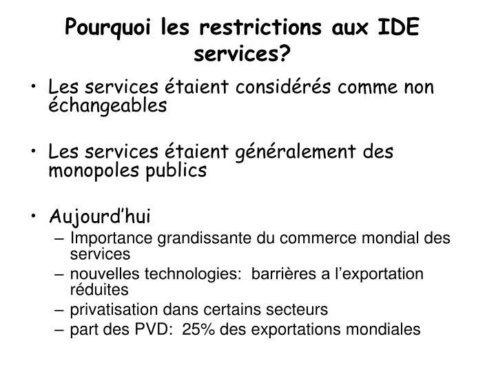 Pourquoi les restrictions aux IDE services?