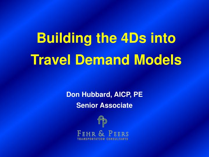 building the 4ds into travel demand models n.