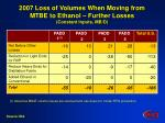 2007 loss of volumes when moving from mtbe to ethanol further losses constant inputs mb d