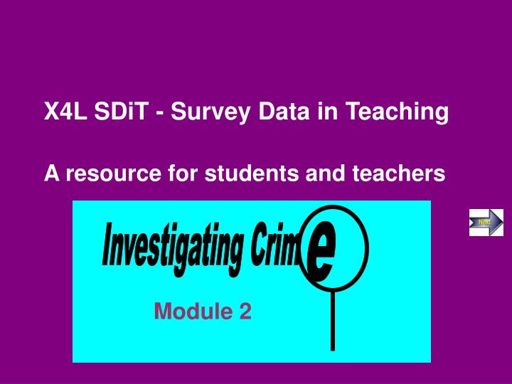 x4l sdit survey data in teaching a resource for students and teachers n.