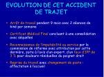 evolution de cet accident de trajet