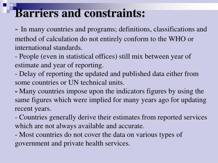 Barriers and constraints: