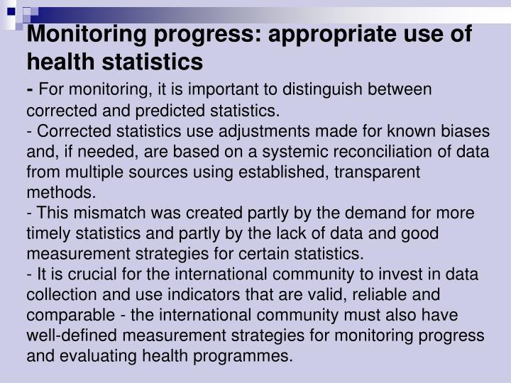 Monitoring progress: appropriate use of health statistics