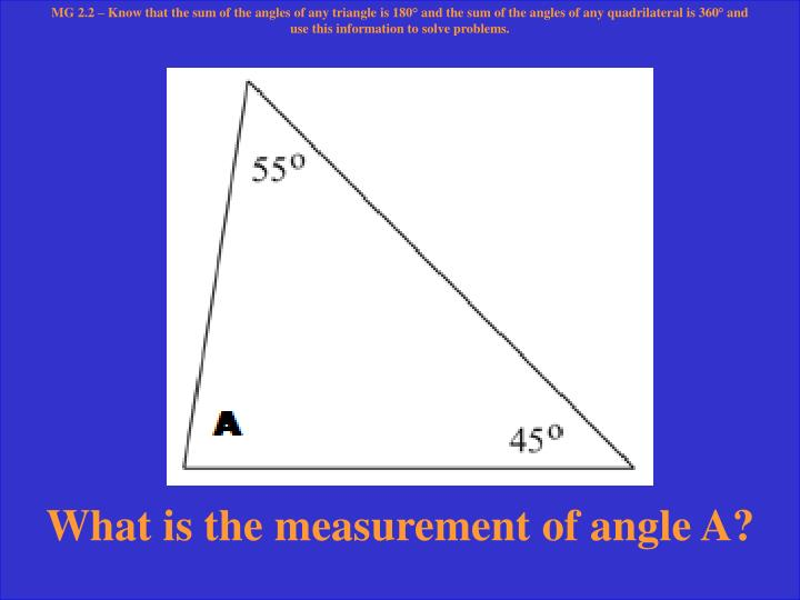 MG 2.2 – Know that the sum of the angles of any triangle is 180