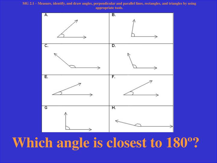 MG 2.1 – Measure, identify, and draw angles, perpendicular and parallel lines, rectangles, and tri...