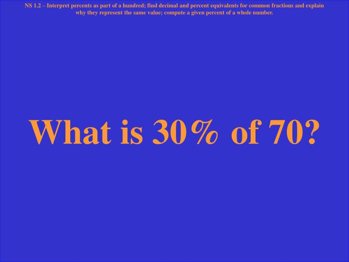 What is 30% of 70?