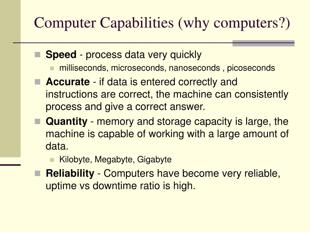 Computer Capabilities (why computers?)