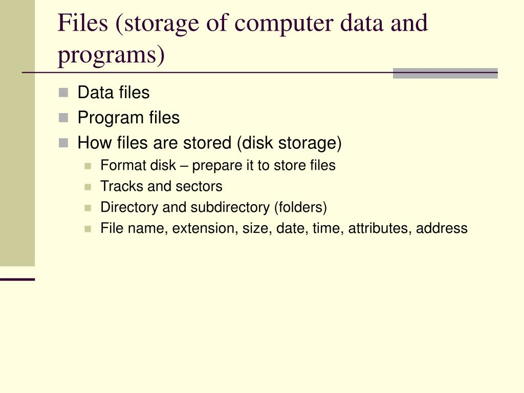 Files (storage of computer data and programs)