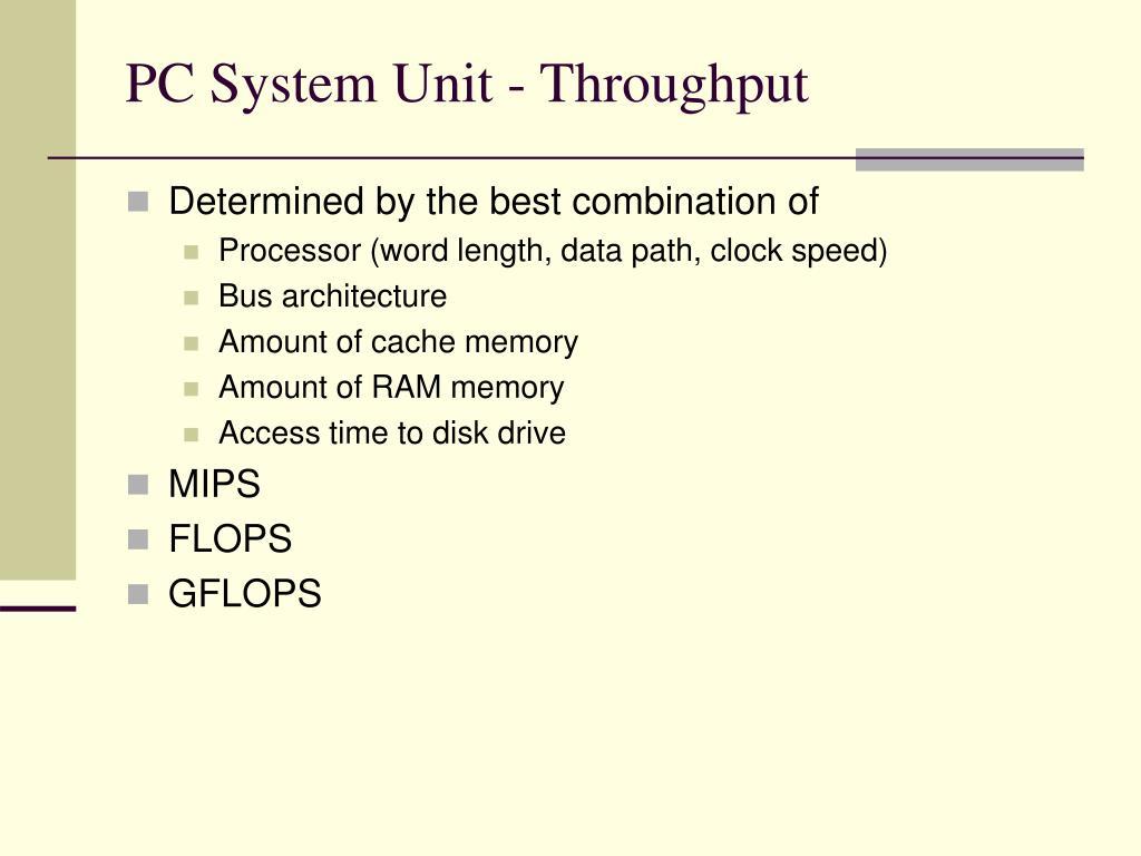 PC System Unit - Throughput