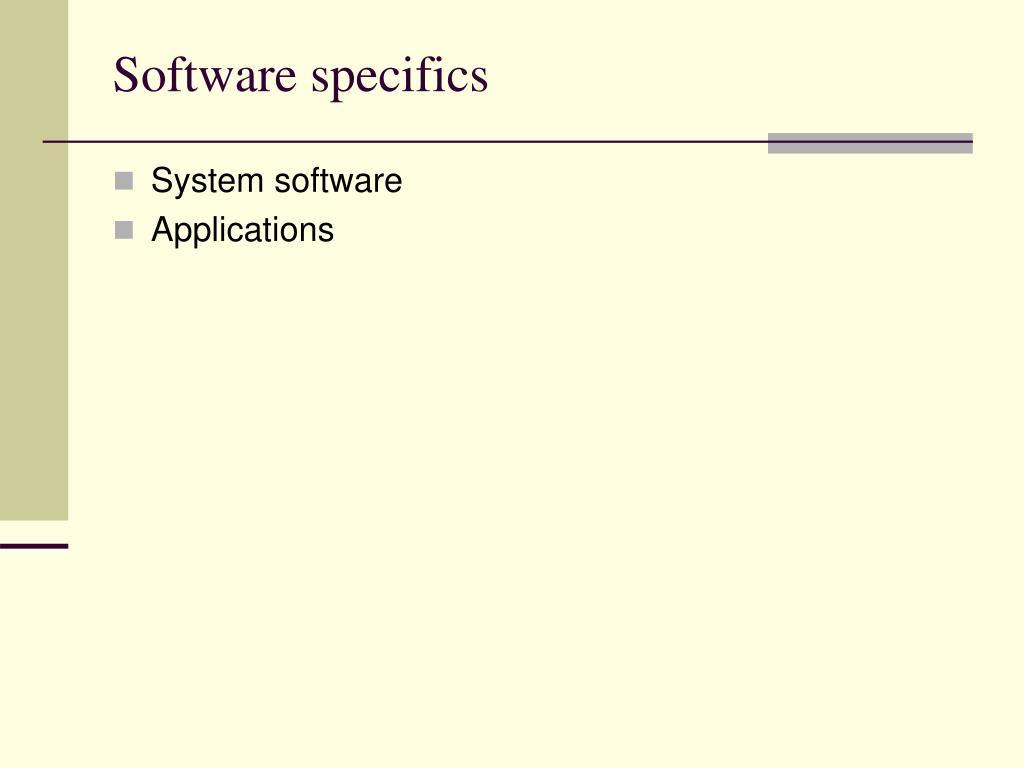Software specifics
