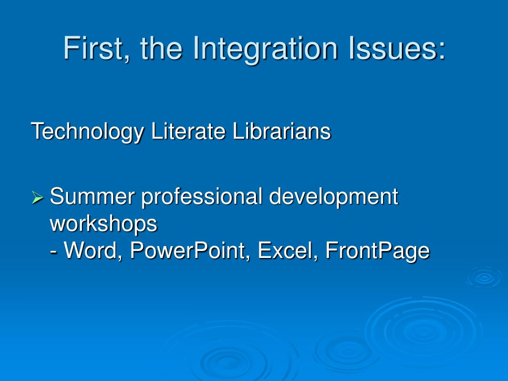 First, the Integration Issues: