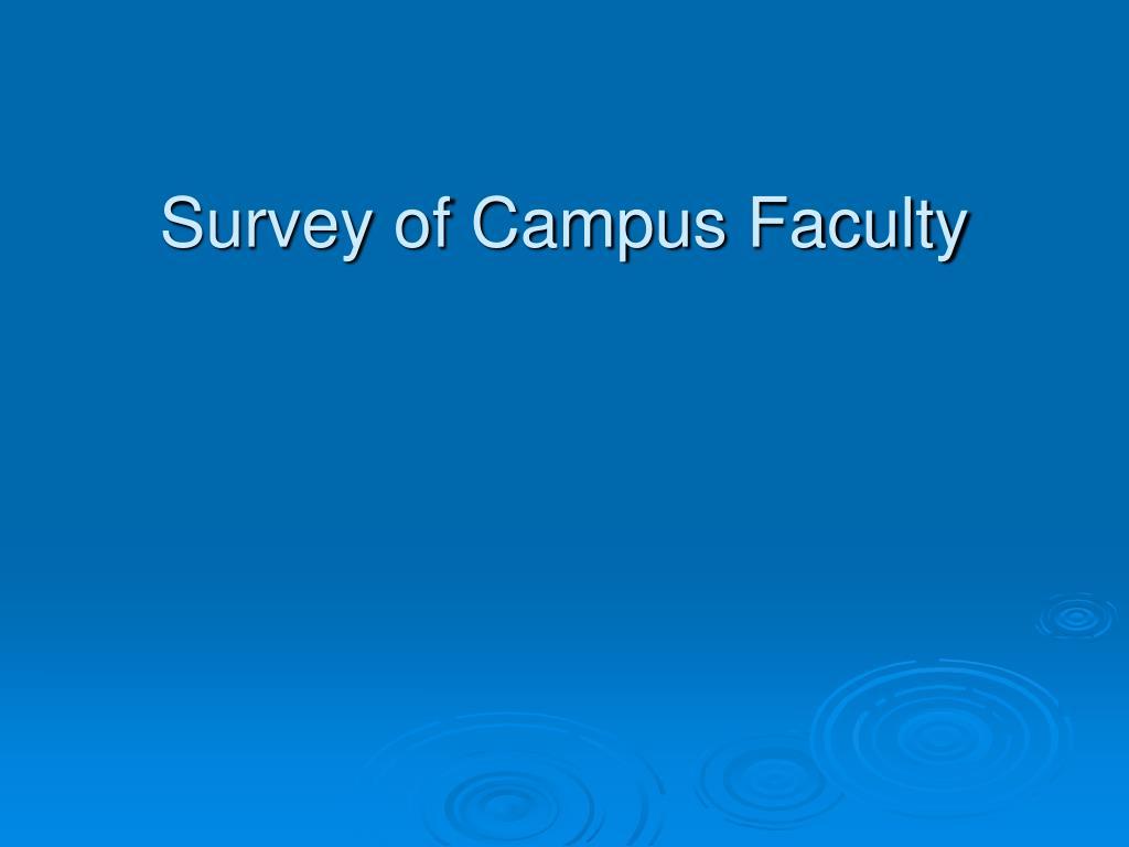 Survey of Campus Faculty