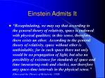 einstein admits it