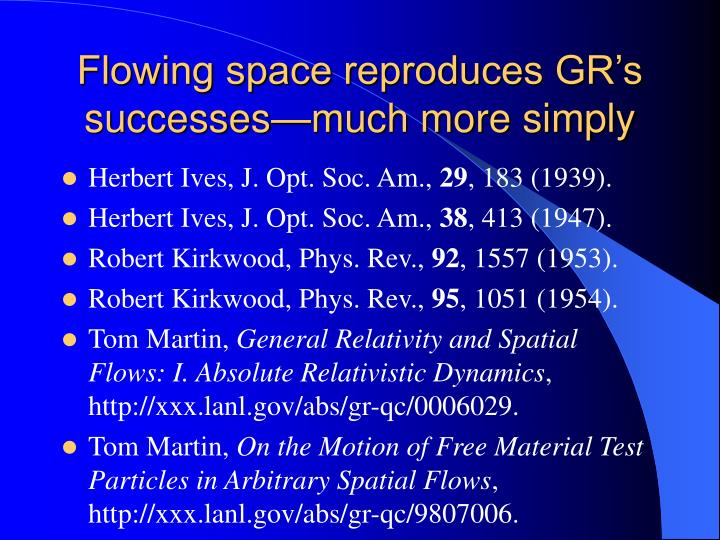 Flowing space reproduces GR's successes—much more simply