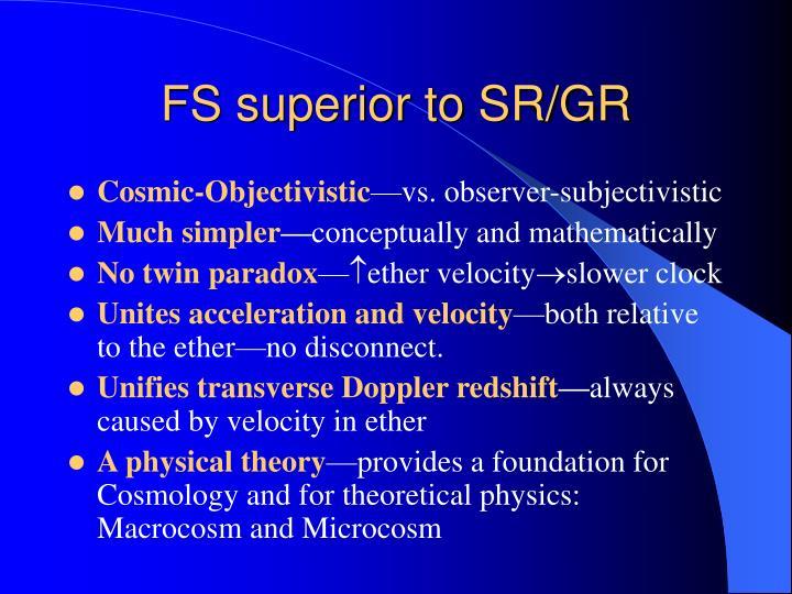 FS superior to SR/GR