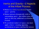 inertia and gravity 2 aspects of the inflow process
