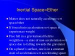inertial space ether