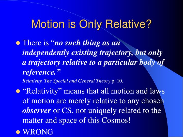 Motion is Only Relative?