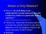 motion is only relative