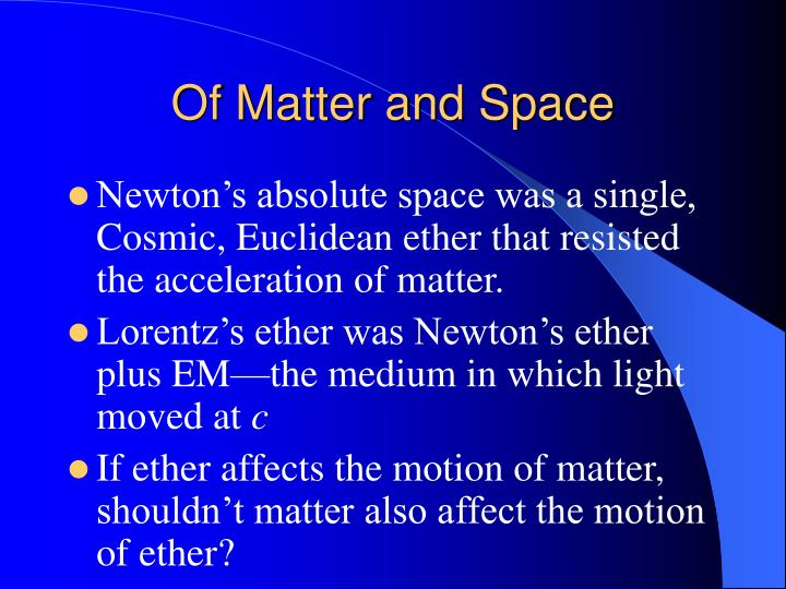 Of Matter and Space