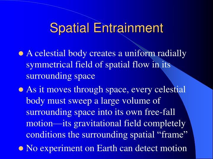 Spatial Entrainment