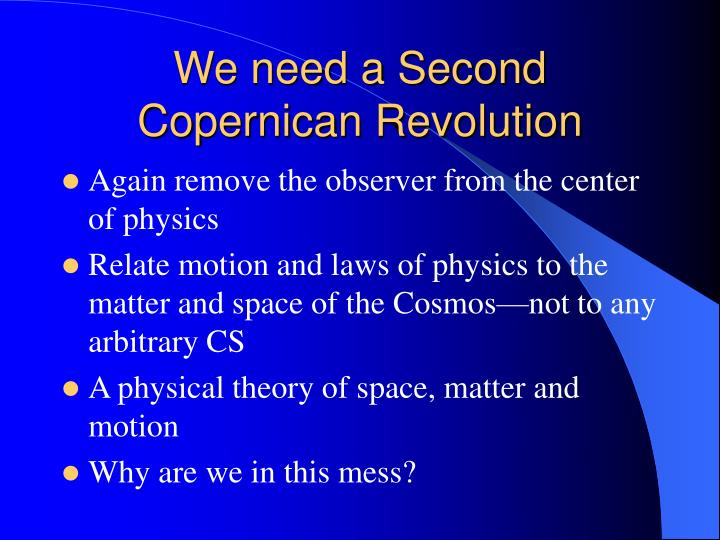 We need a Second Copernican Revolution