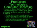 production technologies computer recording
