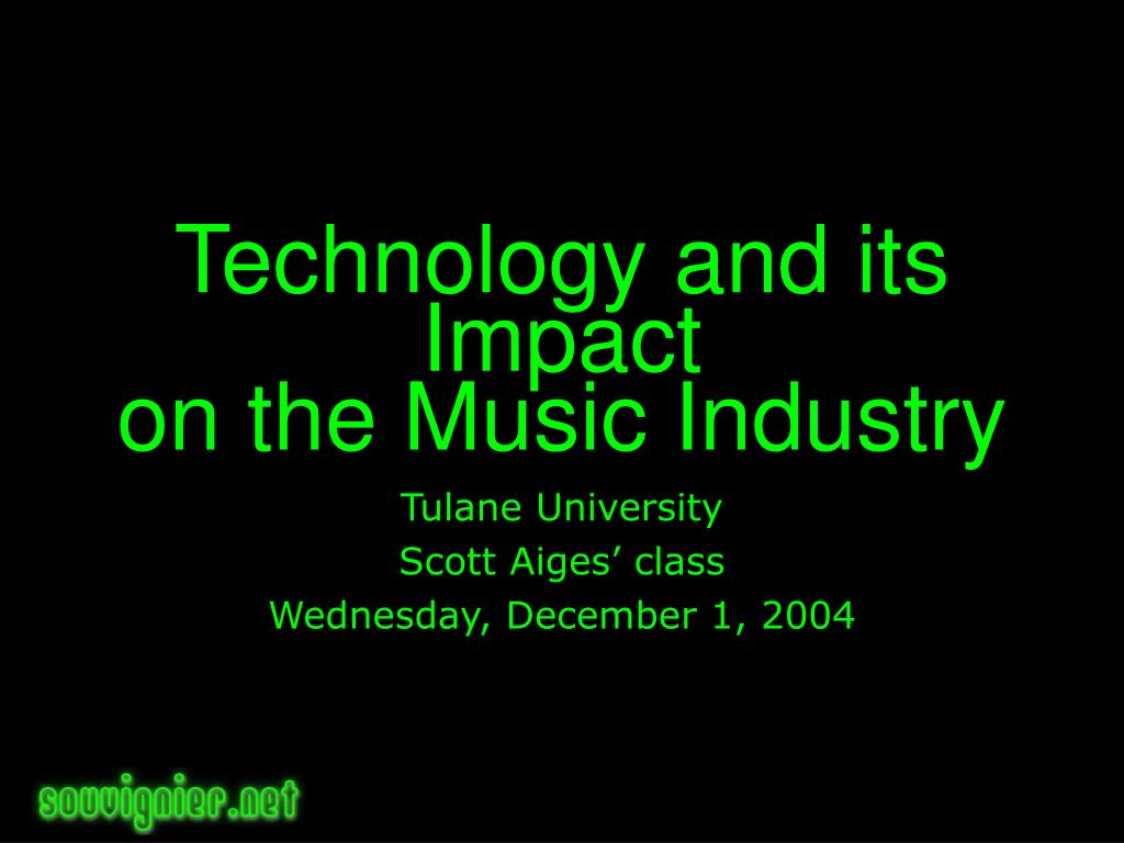 technology and its impact on the music industry l.