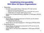 establishing interoperability with other us space organizations