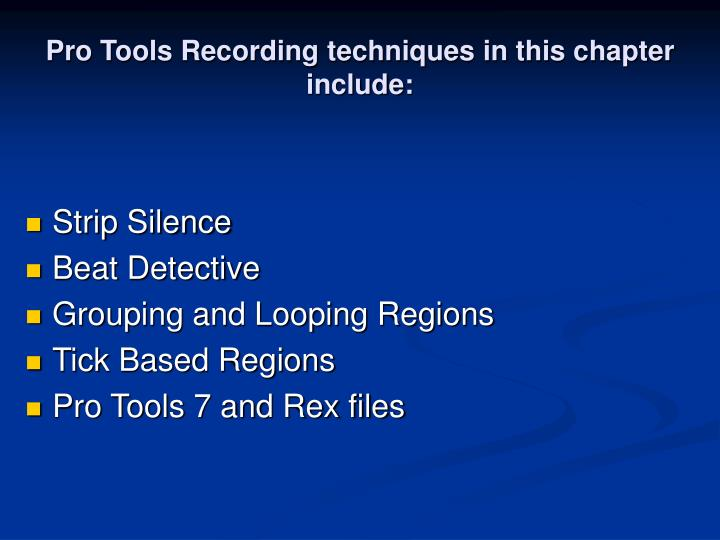 Pro tools recording techniques in this chapter include