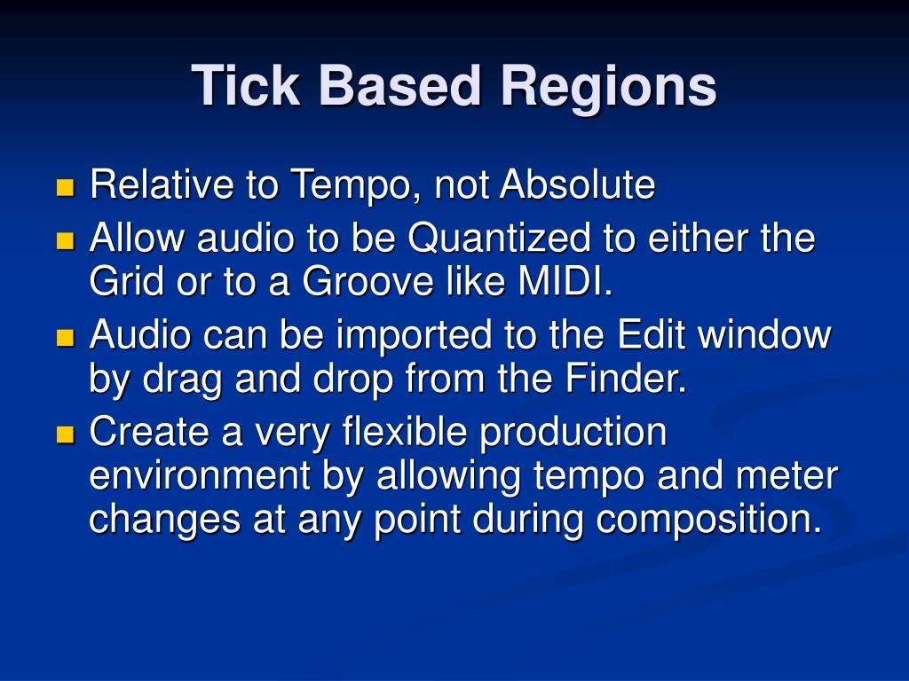 Tick Based Regions